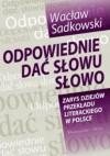 Odpowiednie dać słowu słowo - Wacław Sadkowski