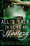 Alls Fair in Love and Mastery - Sparrow Beckett