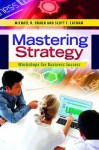 Mastering Strategy: Workshops for Business Success - Michael Braun, Scott Latham