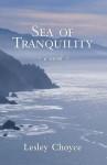 Sea of Tranquility: A Novel - Lesley Choyce