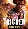 Tricked - Kevin Hearne, Christopher Ragland