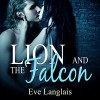 Lion and the Falcon - Audible Studios, Eve Langlais, Abby Craden