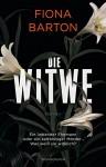 Die Witwe: Ein liebender Ehemann oder ein kaltblütiger Mörder ... Was weiß sie wirklich? - Fiona Barton, Sabine Längsfeld
