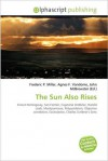 The Sun Also Rises - Agnes F. Vandome, John McBrewster, Sam B Miller II