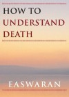 How to Understand Death (Easwaran Inspirations) - Eknath Easwaran