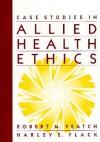 Case Studies in Allied Health Ethics - Robert M. Veatch