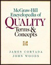 The McGraw-Hill Encyclopedia of Quality Terms & Concepts - James W. Cortada, John A. Woods