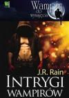 Intrygi wampirów - J.R. Rain