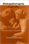 Attachment and Family Systems : Conceptual,Empirical and Therapeutic Relatedness - Phyllis Erdman, Tom Caffery, Jon Carlson