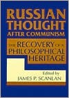 Russian Thought After Communism: The Recovery of a Philosophical Heritage - James P. Scanlan
