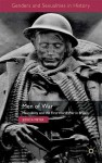 Men of War: Masculinity and the First World War in Britain - Jessica Meyer