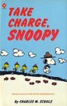 Take Charge Snoopy - Charles M. Schulz