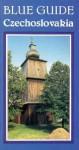 Blue Guide: Czechoslovakia - Michael Jacobs