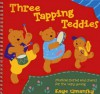 Three Tapping Teddies: Musical Stories and Chants for the Very Young (A&C Black Musicals) - Kaye Umansky, Ana Sanderson, Sheena Roberts, Martin Pierce, Dave Burroughs