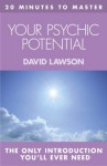20 MINUTES TO MASTER ... YOUR PSYCHIC POTENTIAL (Principles of ...) - David Lawson
