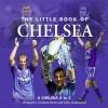 The Little Book of Chelsea - Graham Betts