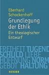 Grundlegung der Ethik - Eberhard Schockenhoff