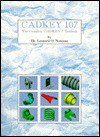 Cadkey 107 : The Complete Cadkey 7 Textbook - Leonard O. Nasman