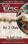 God's EPIC Adventure   Act 2: Chaos (The Reader's Version) - Winn Griffin, Leonard Sweet