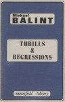 Thrills and Regressions - Michael Balint