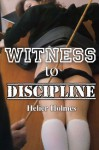 Witness to Discipline - Helier Holmes, Bethany Burke