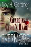 Guardian of Cupid's Heart - Troy H. Gardner