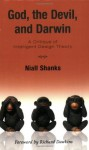 God, the Devil, and Darwin: A Critique of Intelligent Design Theory - Niall Shanks, Richard Dawkins