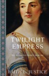 Twilight Empress: A Novel of Imperial Rome (The Theodosian Women Book 1) - Faith L. Justice