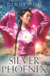Silver Phoenix (eBook) - Cindy Pon