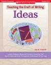 Ideas: Lessons, Strategies, Models, and Literature Connections That Help You Teach and Revisit This Important Craft Element All Year Long - Lola M. Schaefer