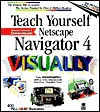 Teach Yourself Netscape Navigator 4 Visually - Ruth Maran