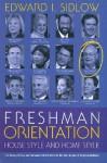 Freshman Orientation: House Style and Home Style - Edward I. Sidlow