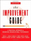 The Improvement Guide: A Practical Approach to Enhancing Organizational Performance - Gerald J. Langley, Ronald Moen, Kevin M. Nolan, Thomas W. Nolan, Clifford L. Norman, Lloyd P. Provost