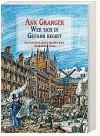 Wer sich in Gefahr begibt/ A Rare Interest in Corpses - Ann Granger