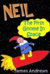Neil, The First Gnome In Space - James Andrews