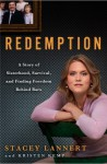 Redemption: A Story of Sisterhood, Survival, and Finding Freedom Behind Bars - Stacey Lannert, Kristen Kemp