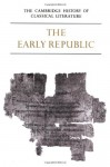 The Cambridge History of Classical Literature: Volume 2, Latin Literature, Part 1, The Early Republic - E. J. Kenney, W. V. Clausen