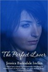 The Perfect Lover - Jessica Barksdale Inclan