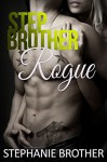 Rogue: A Stepbrother Forbidden Romance - Stephanie Brother