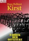 Fabrik der Offiziere - Hans Hellmut Kirst