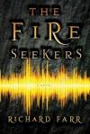 The Fire Seekers - Richard Farr