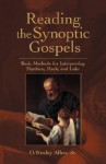Reading the Synoptic Gospels: Basic Methods for Interpreting Matthew, Mark, and Luke - O. Wesley Allen Jr.