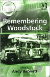 Remembering Woodstock (Ashgate Popular and Folk Music) (Ashgate Popular and Folk Music) (Ashgate Popular and Folk Music) - Andy Bennett