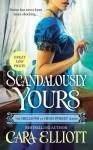 Scandalously Yours - Cara Elliott