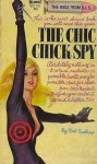 The Chic Chick Spy - Sandor Robert Tralins