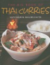 The Big Book of Thai Curries - Vatcharin Bhumichitr
