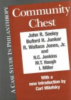 Community Chest: A Case Study in Philanthropy - John Robert Seeley, Buford H. Junker