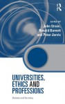 Universities, Ethics and Professions: Debate and Scrutiny (Key Issues in Higher Education) - John Strain, Ronald Barnett, Peter Jarvis