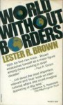 World Without Borders - Lester Russell Brown