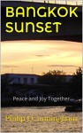 BANGKOK SUNSET: Peace and Joy Together - Philip J Cunningham